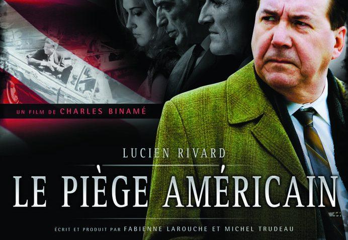 Film de Charles Binamé – Le Piège Américain